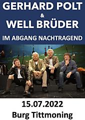 Im Abgang nachtragend - 40 Jahre Polt und Wellbrüder ERSATZTERMIN für 17.07.2021